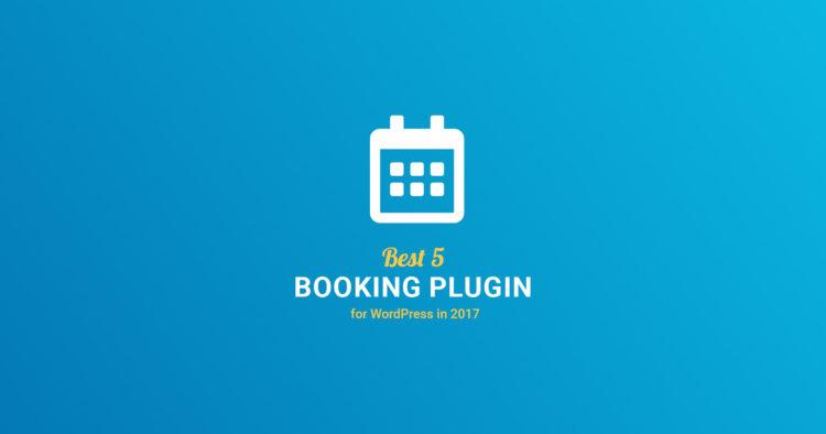Best 5 Booking Plugin for WordPress in 2017