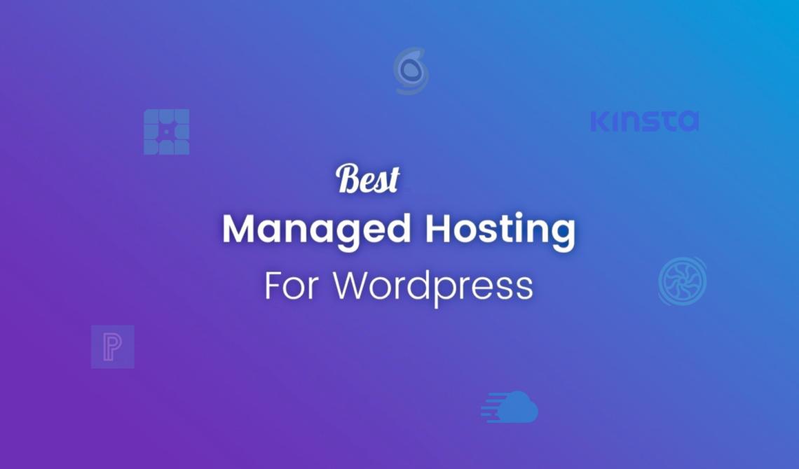 6 Best Managed Hosting Service For WordPress [2019]