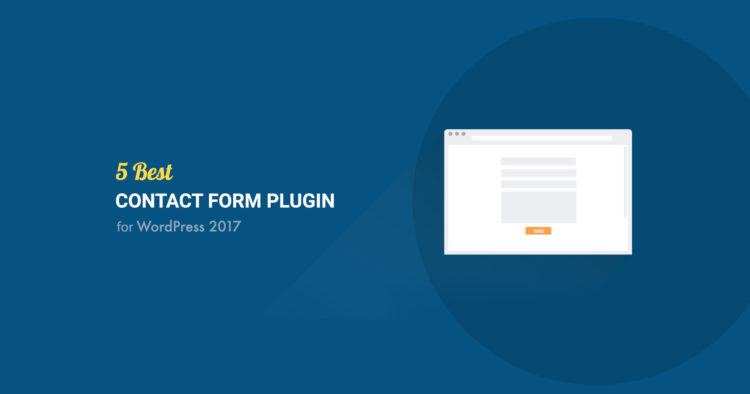 5 Best Contact Form Plugin for WordPress 2017