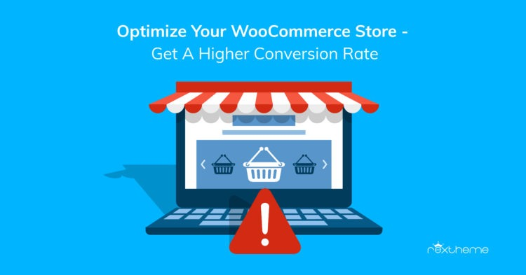 Optimize Your WooCommerce Store – Get A Higher Conversion Rate