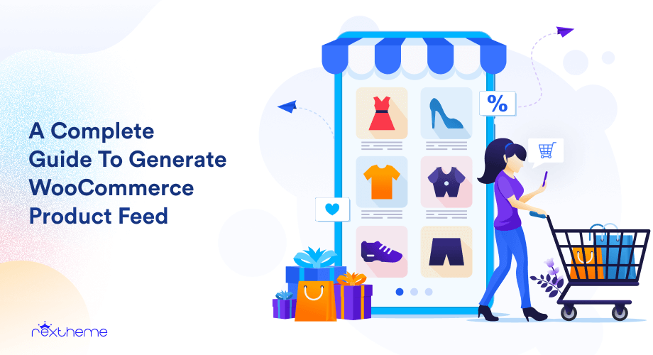 A Complete Guide To Generate WooCommerce Product Feed Accurately [2021]