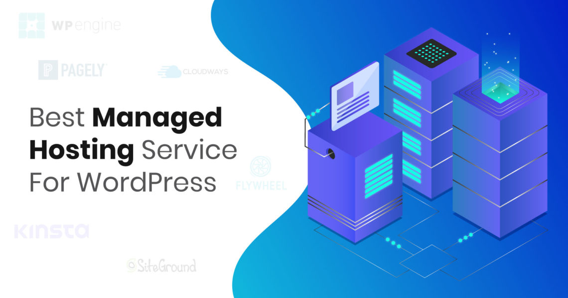 6 Best Managed Hosting Service For WordPress [2019]