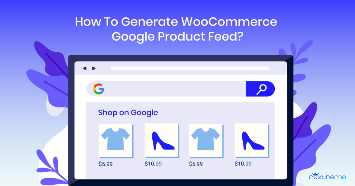 How to Generate WooCommerce Google Product Feed? – 10 Simple Steps
