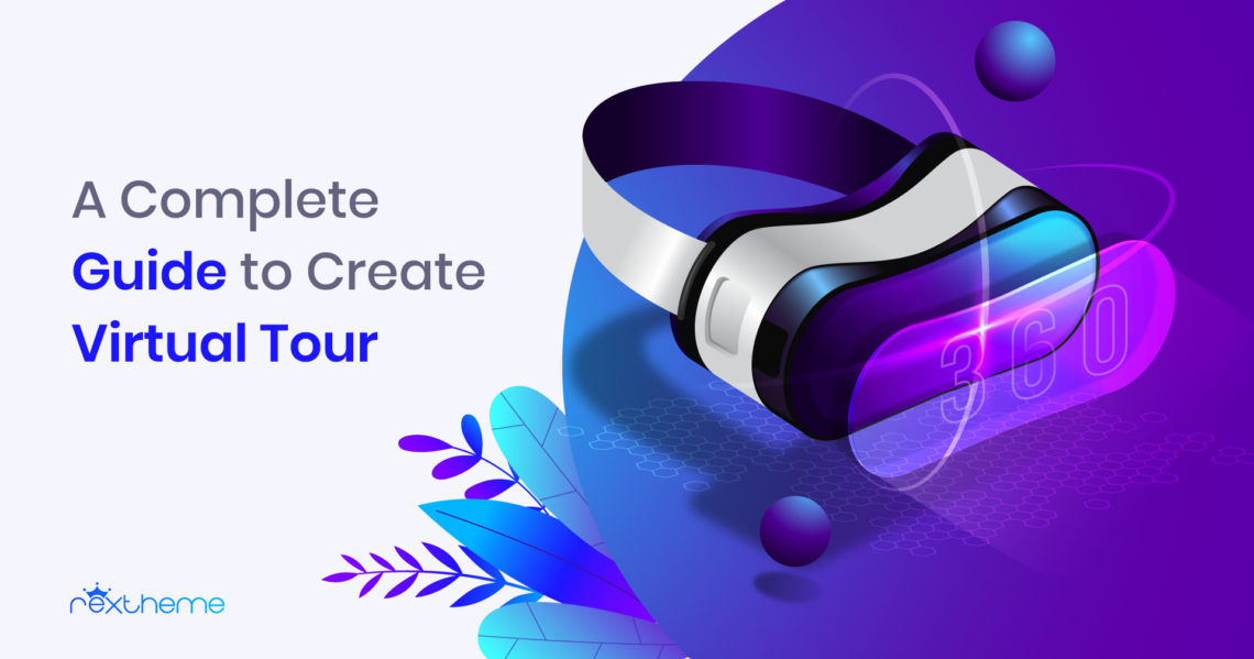A Complete Guide To Create Virtual Tour [2019]