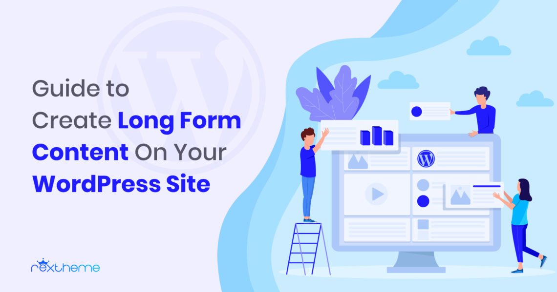 Best Beginner's Guide To Create Long-Form Content [2019]