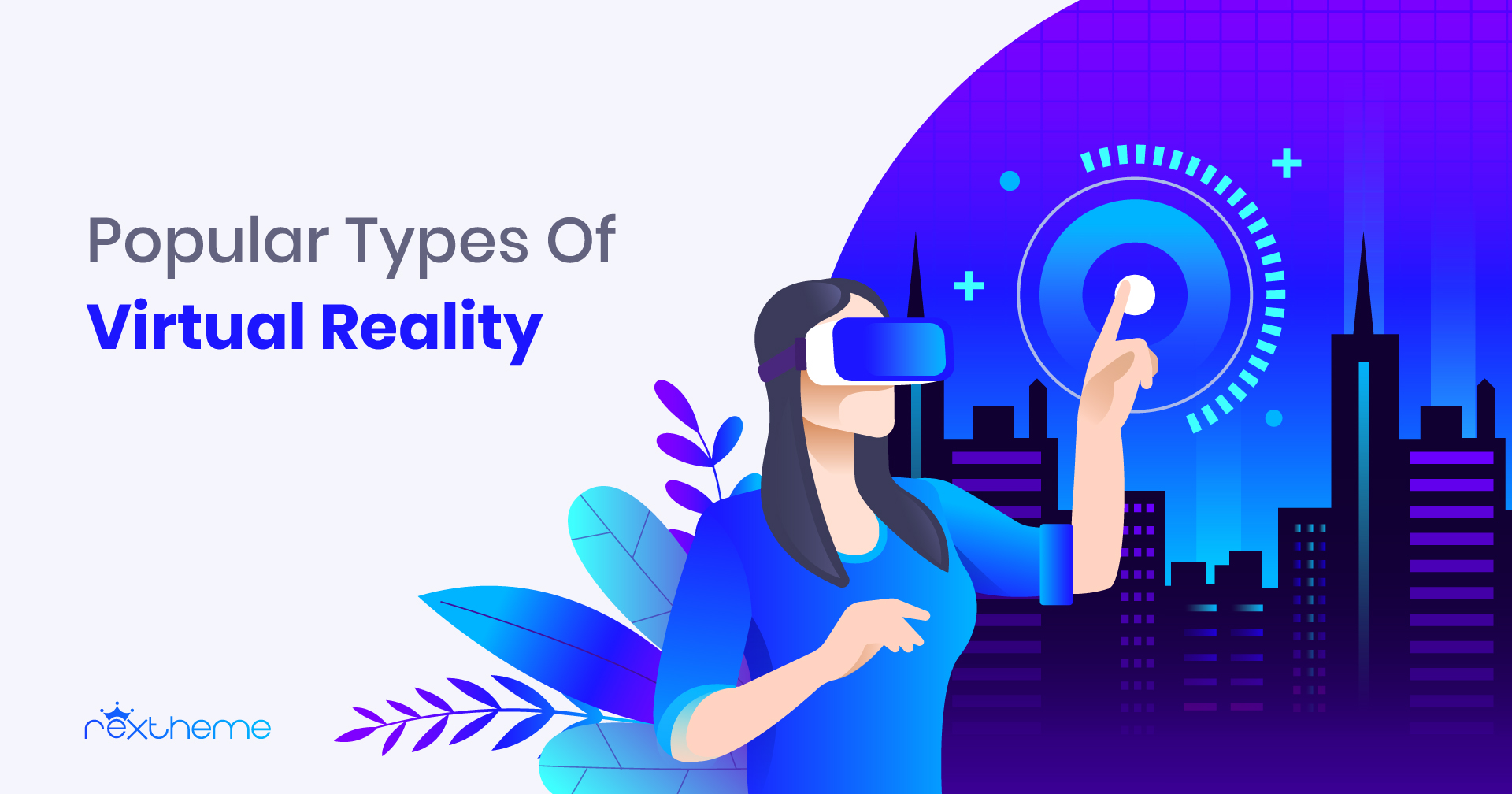 5 Types Of Virtual Reality – Creating A Better Future