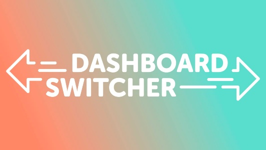 Dashboard Switcher Banner