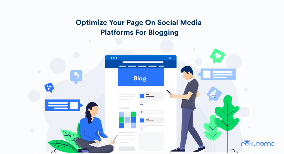 How To Optimize Your Page On Social Media Platforms For Effective Blogging [2021]