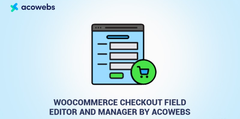 WooCommerce Checkout Field Editor and Manager by Acowebs