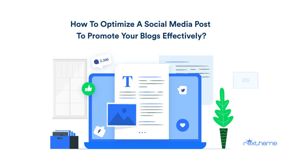 How To Optimize A Social Media Post To Promote Your Blogs Effectively [2020]