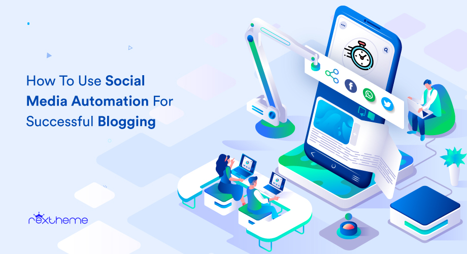 How To Implement Social Media Automation For Blogging Success [2021]