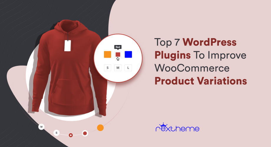 Top 7 WordPress Plugins To Improve WooCommerce Product Variations