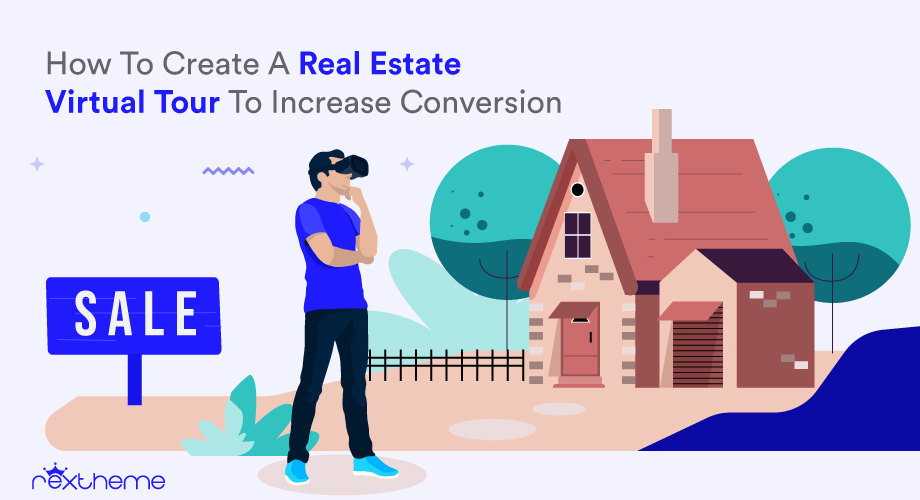 How To Create A Real Estate Virtual Tour To Increase Conversion