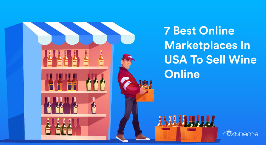 7 Best Online Marketplaces In USA To Sell Wine Online [2021]